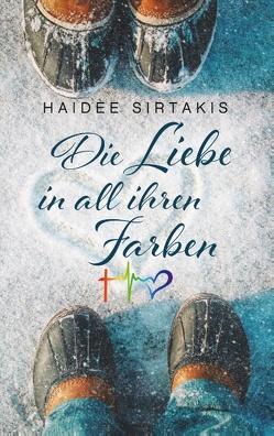 Die Liebe in all ihren Farben von Sirtakis,  Haidee