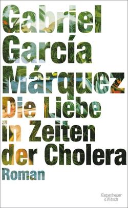 Die Liebe in Zeiten der Cholera von García Márquez,  Gabriel, Ploetz,  Dagmar