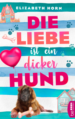 Die Liebe ist ein dicker Hund von Horn,  Elizabeth