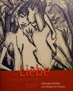 Die Liebe ist ein seltsames Spiel… von Holz,  Denny, Lanfermann,  Petra, Nierhoff-Wielk,  Barbara, Schenk-Weininger,  Isabell, van Assel,  Marina