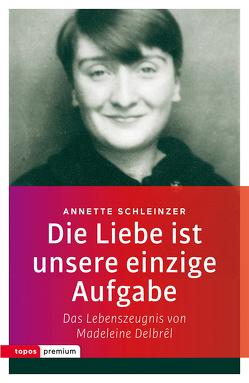 Die Liebe ist unsere einzige Aufgabe von Schleinzer,  Annette
