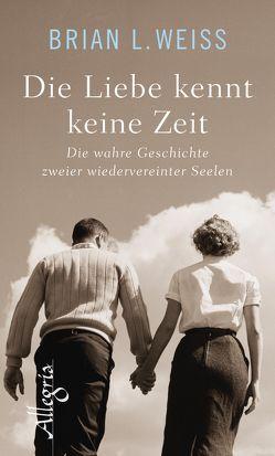 Die Liebe kennt keine Zeit von Deutsch, Weiss