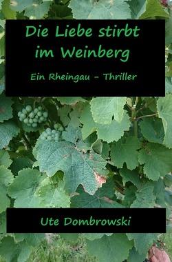 Die Liebe stirbt im Weinberg von Dombrowski,  Ute