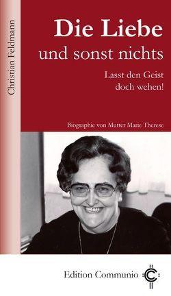 Die Liebe und sonst nichts von Feldmann,  Christian