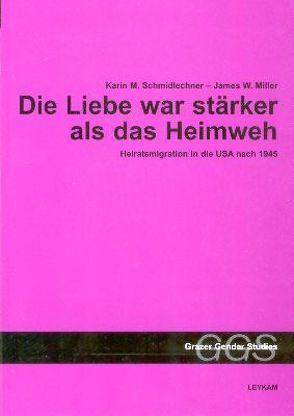 Die Liebe war stärker als das Heimweh von Miller,  James W, Schmidlechner,  Karin M