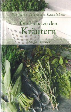 Die Liebe zu den Kräutern von Werner,  Maiga