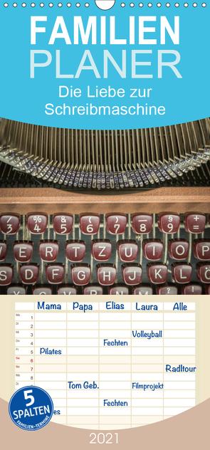 Die Liebe zur Schreibmaschine – Familienplaner hoch (Wandkalender 2021 , 21 cm x 45 cm, hoch) von Rasche,  Marlen