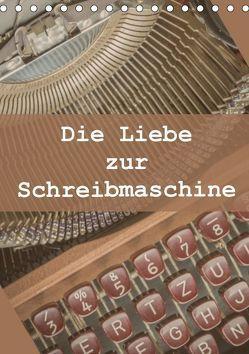 Die Liebe zur Schreibmaschine (Tischkalender 2019 DIN A5 hoch) von Rasche,  Marlen