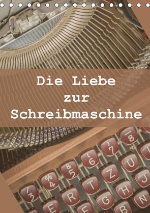 Die Liebe zur Schreibmaschine (Tischkalender 2021 DIN A5 hoch) von Rasche,  Marlen