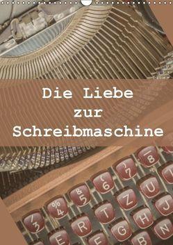 Die Liebe zur Schreibmaschine (Wandkalender 2019 DIN A3 hoch) von Rasche,  Marlen