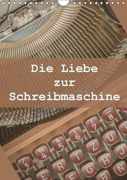 Die Liebe zur Schreibmaschine (Wandkalender 2019 DIN A4 hoch) von Rasche,  Marlen