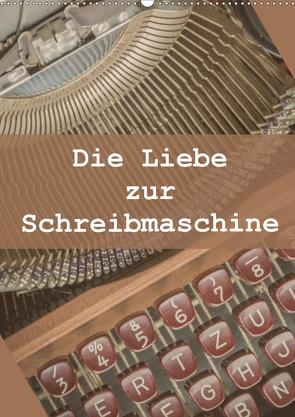 Die Liebe zur Schreibmaschine (Wandkalender 2021 DIN A2 hoch) von Rasche,  Marlen