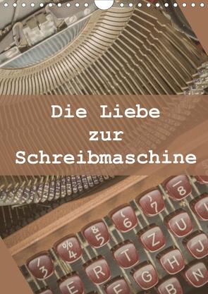 Die Liebe zur Schreibmaschine (Wandkalender 2021 DIN A4 hoch) von Rasche,  Marlen