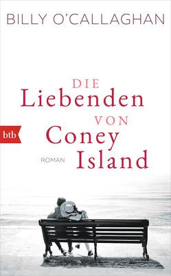 Die Liebenden von Coney Island von O'Callaghan,  Billy, Schmidt,  Sibylle