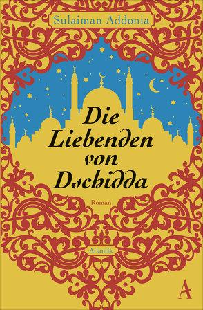 Die Liebenden von Dschidda von Addonia,  Sulaiman, Jendricke,  Bernhard, Seuß,  Rita