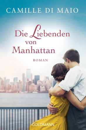 Die Liebenden von Manhattan von Di Maio,  Camille, Zeltner,  Henriette