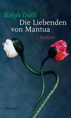 Die Liebenden von Mantua von Dutli,  Ralph