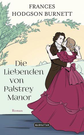 Die Liebenden von Palstrey Manor von Burnett,  Frances Hodgson, Meßner,  Michaela