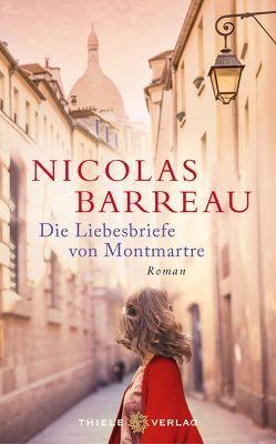 Die Liebesbriefe von Montmartre von Barreau,  Nicolas, Scherrer,  Sophie