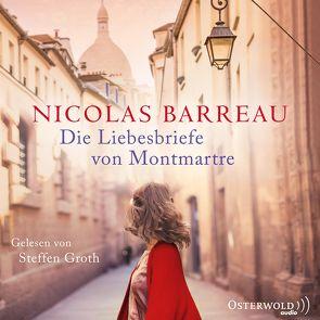 Die Liebesbriefe von Montmartre von Barreau,  Nicolas, Groth,  Steffen