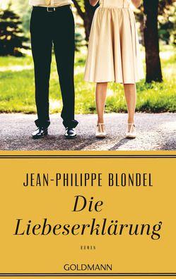 Die Liebeserklärung von Blondel,  Jean-Philippe, Braun,  Anne