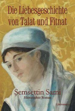 Die Liebesgeschichte von Talat und Fitnat von Caner,  Beatrix, Sami,  Şemsettin (Fraşeri)