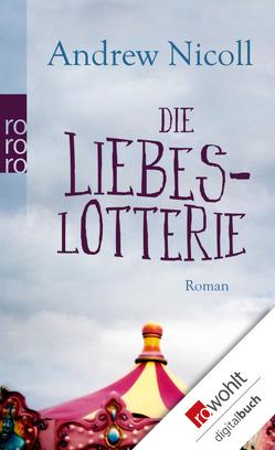 Die Liebeslotterie von Bonné,  Eva, Nicoll,  Andrew