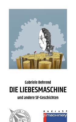 DIE LIEBESMASCHINE von Behrend,  Gabriele