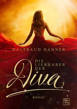 Die Liebhaber der Diva von Danner,  Waltraud