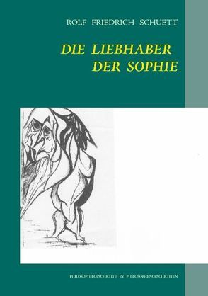 Die Liebhaber der Sophie von Schuett,  Rolf Friedrich