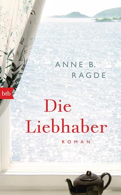Die Liebhaber von Haefs,  Gabriele, Ragde,  Anne B.