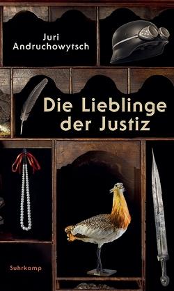 Die Lieblinge der Justiz von Andruchowytsch,  Juri, Stöhr,  Sabine
