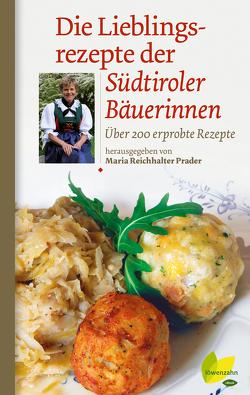 Die Lieblingsrezepte der Südtiroler Bäuerinnen von Reichhalter Prader,  Maria