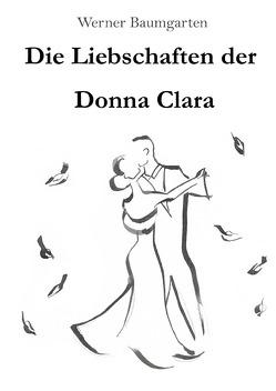 Die Liebschaften der Donna Clara von Baumgarten,  Werner