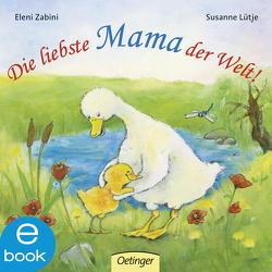 Die liebste Mama der Welt! von Lütje,  Susanne, Zabini,  Eleni