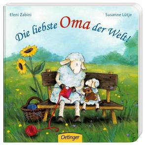 Die liebste Oma der Welt! von Livanios (Zabini),  Eleni, Lütje,  Susanne