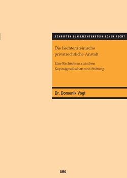 Die liechtensteinische privatrechtliche Anstalt von Vogt,  Dr.,  Domenik