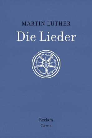 Die Lieder von Heidrich,  Jürgen, Luther,  Martin, Schilling,  Johannes