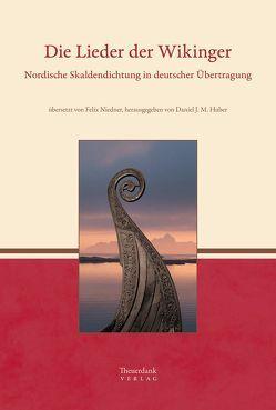 Die Lieder der Wikinger von Huber,  Daniel J. M., Niedner,  Felix