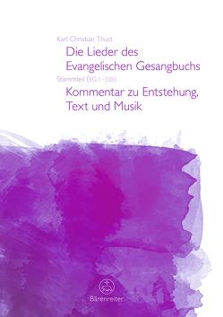 Die Lieder des Evangelischen Gesangbuchs (EG 1-535) von Thust,  Karl Christian