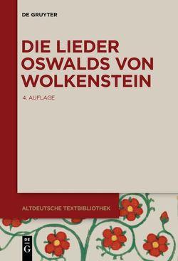 Die Lieder Oswalds von Wolkenstein von Wachinger,  Burghart