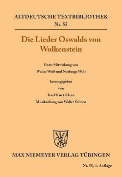 Die Lieder Oswalds von Wolkenstein von Klein,  Karl Kurt, Salmen,  Walter, Weiss,  Walter, Wolf,  Notburga, Wolkenstein,  Oswald
