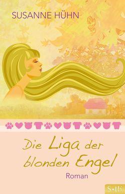 Die Liga der blonden Engel von Hühn,  Susanne