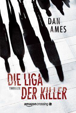 Die Liga der Killer von Ames,  Dan, Lochner,  Juliane