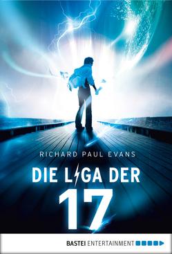 Die Liga der Siebzehn – Unter Strom von Evans,  Richard Paul, Lehmann,  Regina, Pfeiffer,  Christina