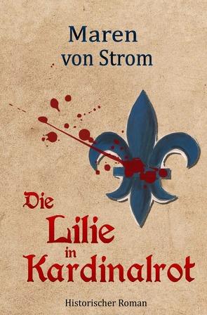 Die Lilie in Kardinalrot von von Strom,  Maren