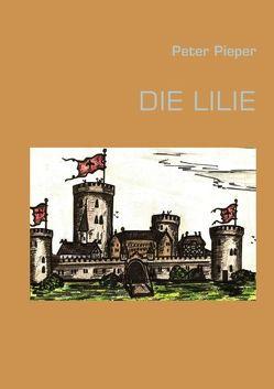 DIE LILIE von Pieper,  Peter