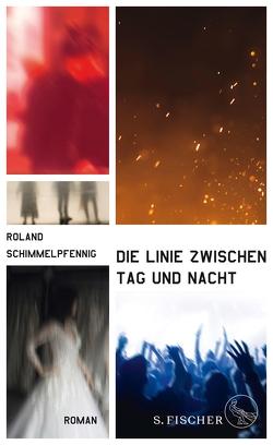 Die Linie zwischen Tag und Nacht von Schimmelpfennig,  Roland
