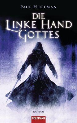 Die linke Hand Gottes von Hoffman,  Paul, Tiffert,  Reinhard