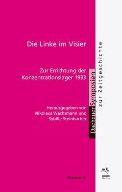 Die Linke im Visier von Steinbacher,  Sybille, Wachsmann,  Nikolaus